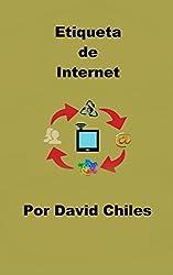 Etiqueta de Internet: Netiquette Fundamentos (Netiqueta nº 2) (Spanish Edition)