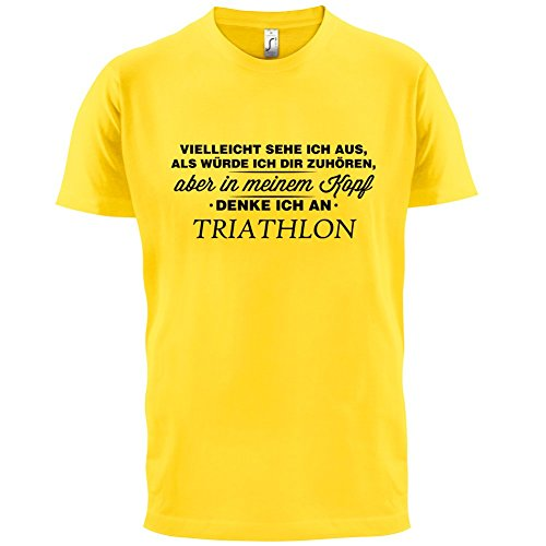 Vielleicht sehe ich aus als würde ich dir zuhören aber in meinem Kopf denke ich an Triathlon - Herren T-Shirt - 13 Farben Gelb