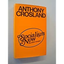 Socialism Now and Other Essays