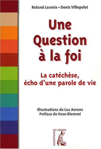 Une question  la foi : La catchse, cho d'une parole de vie