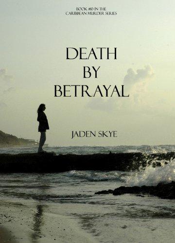 Buchseite und Rezensionen zu 'Death by Betrayal (Caribbean Murder Series, Book 10)' von Jaden Skye