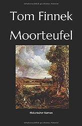 Moorteufel: Historischer Roman (Moor-Trilogie, Band 1)