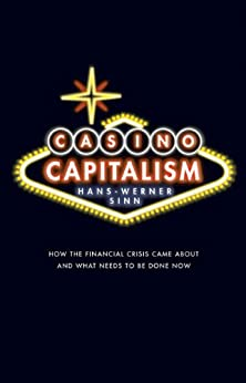 Casino Capitalism: How the Financial Crisis Came About and What Needs to be Done Now (English Edition) von [Sinn, Hans-Werner]