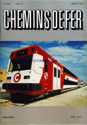 CHEMINS DE FER [No 408] du 01/03/1991 - ORLYVAL - EN AVANCE PAR ALAIN CAIRE - EDITORIAL - ORAGES D'ETE PAR BERNARD PORCHER - NOTES DE LECTURE PAR ANDRE GACHE - CONSTRUCTEURS - TOUR DU MONDE AVEC LES COMMANDES A L'EXPORTATION DE GEC ALSTHOM PAR FRANCOIS CHANIER - RATP - PROLONGEMENT DE LA LIGNE N-¦ 1 DU METRO PARISIEN DE PONT DE NEUILLY A LA DEFENSE PAR CLAUDE BORDAS - ERRATUM - CHEMIN DE FER N-¦ 406 PAR JEAN THOUVENIN - U.S.A. - LES STREAMLINED LOCOMOTIVES, LOCOMOTIVES DIESEL AERODY