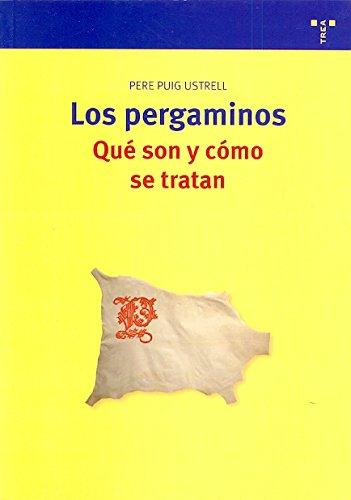 Los pergaminos: qué son y cómo se tratan (Biblioteconomía y Administración Cultural) por Pere Puig i Ustrell