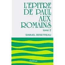 L'epitre de paul aux romains tome 2. commentaire evangelique de la bible