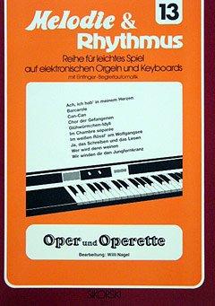 OPER + OPERETTE - arrangiert für Keyboard [Noten/Sheetmusic] aus der Reihe: MELODIE + RHYTHMUS 13