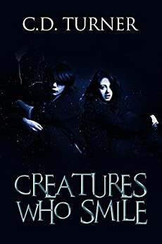 Creatures Who Smile (English Edition) di [Turner, C.D.]