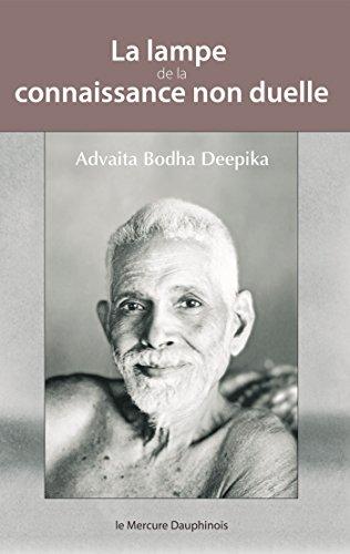 La lampe de la connaissance non duelle (Corps-Ame-Esprit) par Advaita Bodha Deepika