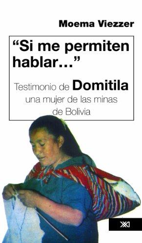 Si me permiten hablar… Testimonio de Domitila, una mujer de las minas de Bolivia (Historia inmediata) por Moema Viezzer