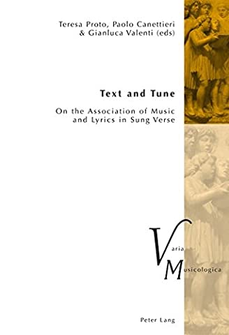 Text and Tune: On the Association of Music and Lyrics in Sung Verse (Varia Musicologica)