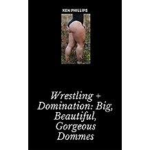 Wrestling + Dominatrix: Big, Beautiful, Gorgeous Dommes Part I (English Edition)