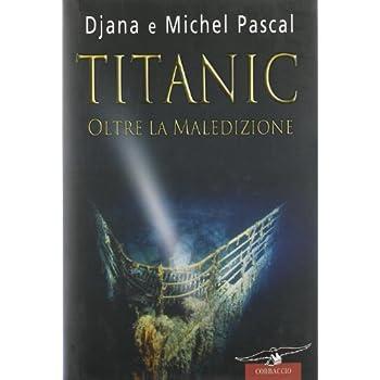 Titanic. Oltre La Maledizione