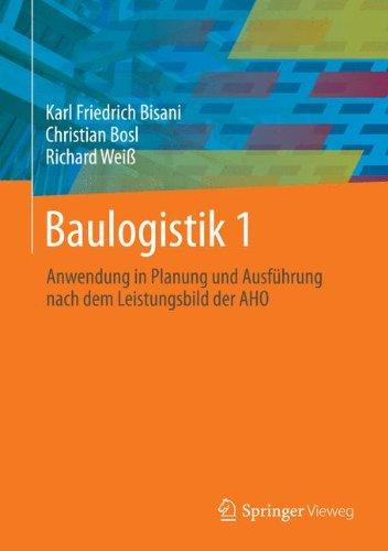 Baulogistik 1: Anwendung in Planung und Ausführung nach dem Leistungsbild der AHO