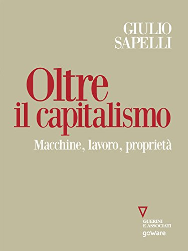 Oltre il capitalismo. Macchine, lavoro, proprietà