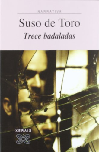 Trece Badaladas / Thirteen Chimes (Edicion Literaria) por Suso De Toro