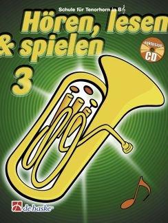 HOEREN LESEN & SPIELEN 3 - SCHULE - arrangiert für Tenorhorn - (Euphonium) - mit CD [Noten / Sheetmusic] Komponist: BOTMA TIJMEN + KASTELEIN JAAP