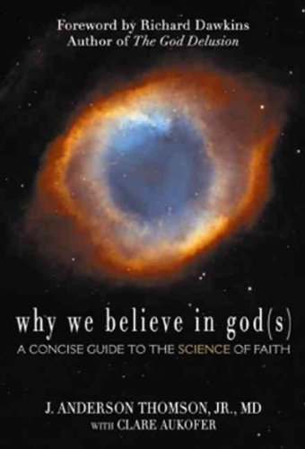 Portada del libro (Why We Believe in God(s): A Concise Guide to the Science of Faith) By Thomson, J. Anderson, Jr. (Author) Paperback on (06 , 2011)