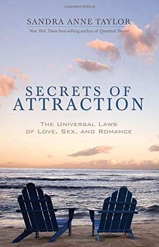 Secrets Of Attraction: The Universal Laws of Love, Sex and Romance por Sandra Anne Taylor