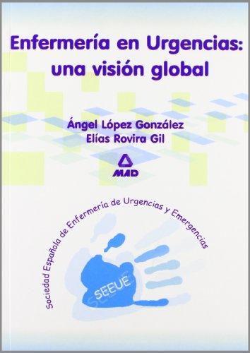 Enfermeria En Urgencias: Una Vision Global. por Sociedad Española Enfermer Urgen Y Emerg