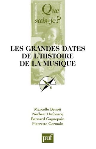 Les grandes dates de l'histoire de la musique europenne:  Que sais-je ?  n 1333