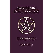 Sam Hain - Occult Detective: #6 Convergence