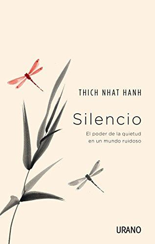 Silencio: El poder de la quietud en un mundo ruidoso (Crecimiento personal) por Thich Nhat Hanh