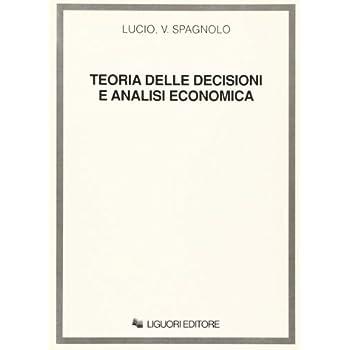 Teoria Delle Decisioni E Analisi Economica