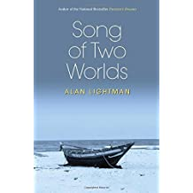 Song of Two Worlds by Alan Lightman (2010-06-15)