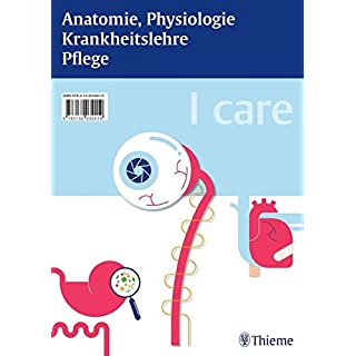 I care LernPaket: Pflege; Anatomie, Physiologie; Krankheitslehre