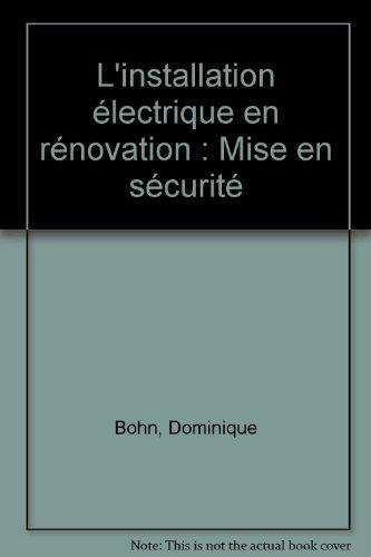 L'installation électrique en rénovation : Mise en sécurité