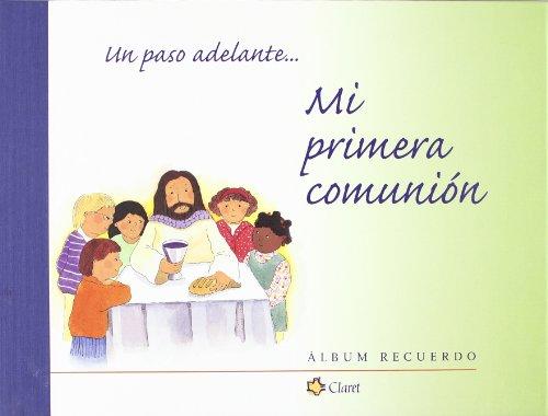 Mi primera comunión : un paso adelante por Josep Codina I Farrés