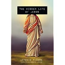 The Hidden Life of Jesus (English Edition)