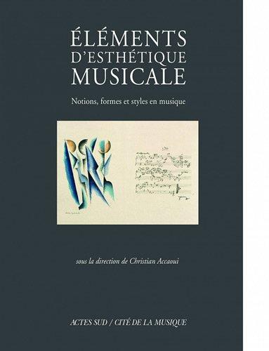 Eléments d'esthétique musicale : notions, formes et styles en musique par Accaoui Christian