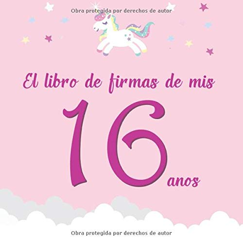 El libro de firmas de mis 16 años: ¡Feliz cumpleaños!