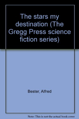 The stars my destination (The Gregg Press science fiction series) par Alfred Bester