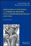 Oposiciones y concursos a cátedra de historia en la universidad de Franco (1939-1950) (Cinc Segles)