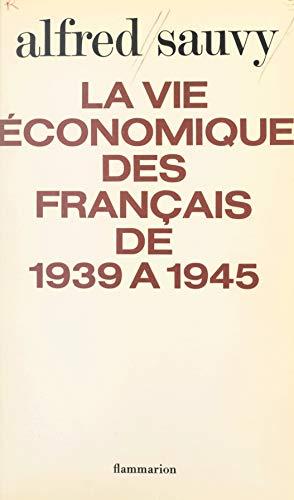 La vie économique des français de 1939 à 1945 (French Edition ...