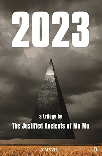 2023: a trilogy (Justified Ancients of Mu Mu)