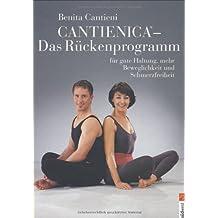 Cantienica - das Rückenprogramm: Für gute Haltung, mehr Beweglichkeit und Schmerzfreiheit