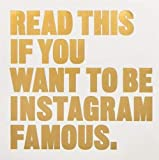 Read This If You Want to Be Instagram Famous: 50 Secrets by 50 of the Best