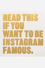 Read This if You Want to Be Instagram Famous: 50 Secrets by 50 of the Best Paperback