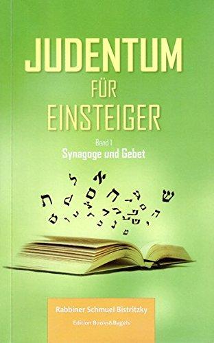 Judentum für Einsteiger: Band I, Synagoge und Gebet