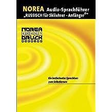 """NOREA Audio-Sprachführer """"Russisch für SkilehrerInnen - AnfängerInnen"""" Russisch für deutschsprachige SkilehrerInnen - ein lustbetonter Audio-Sprachkurs zum Selbstlernen, 1 Audio CD mit Begleitbuch"""