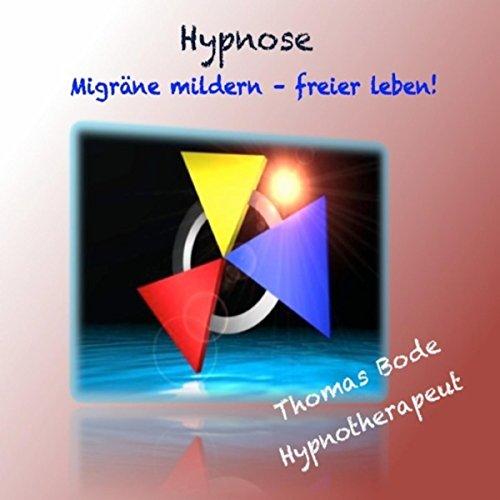 Hypnose - Migräne mildern, freier leben