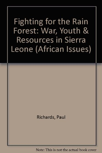 Fighting for the Rain Forest: War, Youth & Resources in Sierra Leone (African Issues)