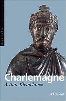 Charlemagne par [Kleinclausz, Arthur]