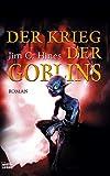 Jim C. Hines: Der Kriege der Goblins