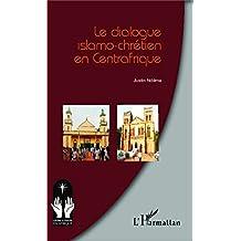 Le dialogue islamo-chrétien en Centrafrique
