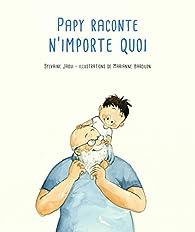 Papy raconte n'importe quoi par Jaoui